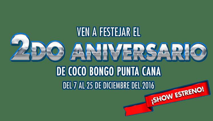 Ahora en Coco Bongo: Aniversary